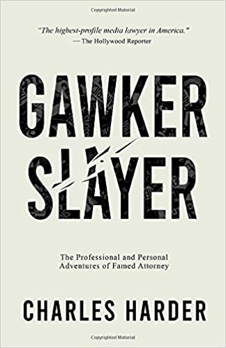 famed attorney charles harder releases book gawker slayer on fifth anniversary of 140 million trial victory for hulk hogan against gawker media